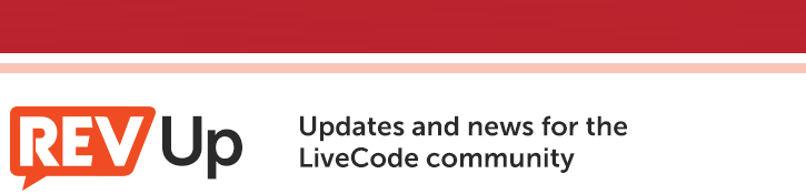 revUp, News and updates for the LiveCode Community